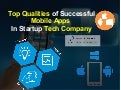 Top Qualities of Successful Mobile Apps  In Startup Tech Company