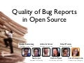 Quality of Bug Reports in Open Source