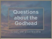 Questions About The Godhead