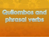 Quilombos and phrasal verbs