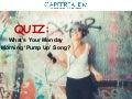 "QUIZ: What's Your Monday Morning ""Pump Up"" Song?"