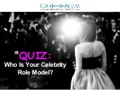 QUIZ:  Who Is Your Celebrity Role Model?