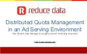 Distributed Quota Management in an Ad Ad Serving Environment OR How we manage ad spends across data centres without over spending
