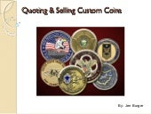 Quoting & Selling Custom Coins