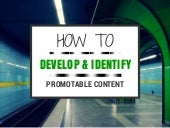 How to Develop & Identify Content P...
