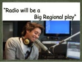 Radio will be