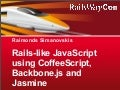 Rails-like JavaScript Using CoffeeScript, Backbone.js and Jasmine