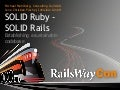 SOLID Ruby, SOLID Rails