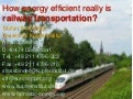 How energy efficient really is railway transportation?