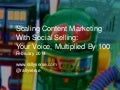 Scaling Content Marketing With Social Selling: Your Voice, Multiplied By 100
