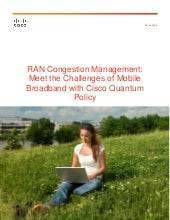 RAN Congestion Management: Meet the Challenges of Mobile Broadband with Cisco Quantum Policy