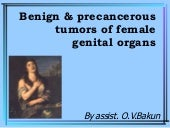 Benign & precancerous tumors of fem...