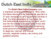 Dutch east india company....