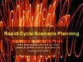 Rapid Cycle Scenario Planning