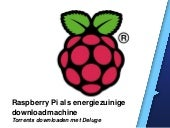 How To: De Raspberry Pi als downloadmachine