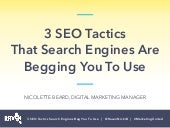 3 SEO Tactics Google's Begging You To Use