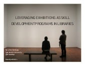 Leveraging Exhibitions as a Needs-Based Skill Development Program in Libraries: a Case Study