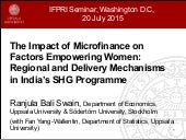 [Gender Methods Seminar] The Impact of Microfinance on Factors Empowering Women: Regional and Delivery Mechanisms in India's SHG Programme