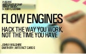 Flow Engines - Hack The Way You Work, Not The Time You Have