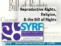 Reproductive Justice, Faith, and the Bill of Rights