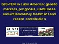 SJS-TEN in Latin America: genetic markers, prognosis, usefulness anti-inflammatory treatment and recent  contribution