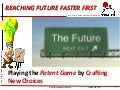 Reaching future faster first