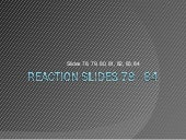 Reaction Slides 78 - 84