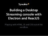 Building a Desktop Streaming console with Electron and ReactJS