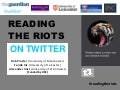 Reading the riots on twitter lift12
