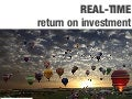 Real time return on investment