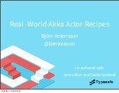 Real World Akka Actor Recipes JavaOne 2013