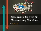 Reason to OPT for IT Outsourcing Se...