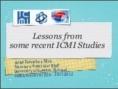 Lessons from some recent ICMI studies