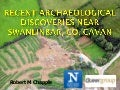 Recent Archaeological Discoveries Near Swanlinbar, Co. Cavan