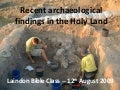 Recent Archaeological Findings In The Holy Land