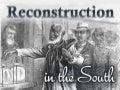 Reconstruction in the South (US History)