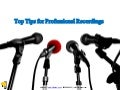 Top Professional Recording Tips
