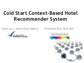 Cold Start Context Aware Hotel Recommender System