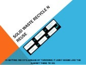 Recycle and  reuse of solid waste