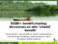 REDD+ benefit sharing: discourses on who 'should' benefit