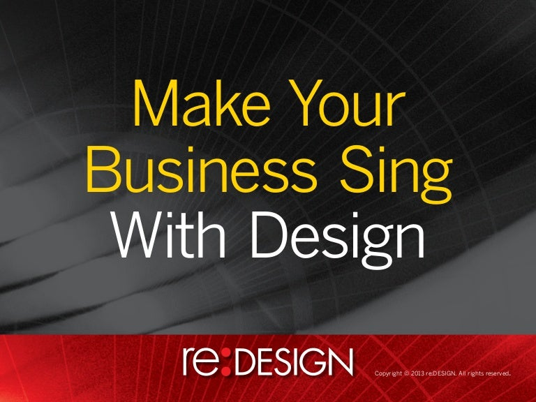 Make Your Business Sing with Design