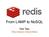 Redis - From LAMP to NoSQL (CloudTW...