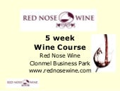 Red nose wine course wk 2 2012