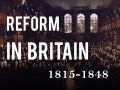 Reform in Britain (1815-1848)