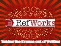 Refworks: Taking the Drama out of Writing