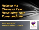 Releasing the chains of fear. recla...