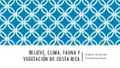 Relieve, clima, fauna y vegetación de