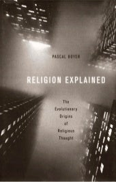 Religion explained (boyer 2001)  --...