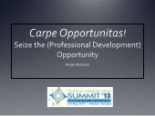 Carpe Opportunitas! - Seize the (Pr...