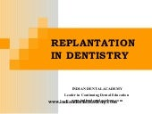Replantation in dentistry / /certified fixed orthodontic courses by Indian dental academy